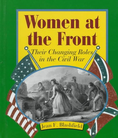 9780531202753: Women at the Front: Their Changing Roles in the Civil War (First Book)