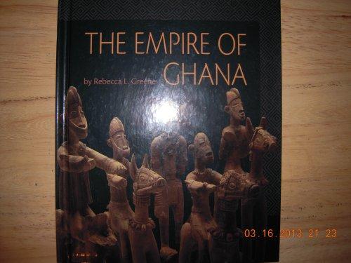 The Empire of Ghana (First Books--African Civilizations): Green, Rebecca L.,