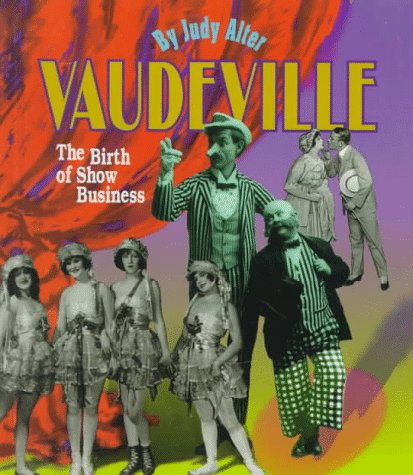 9780531203583: Vaudeville: The Birth of Show Business (First Books-Performances and Entertainment)