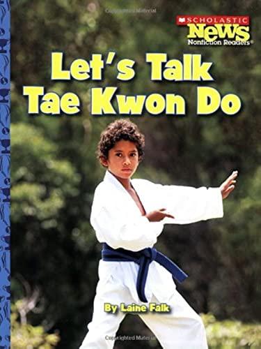9780531204283: Let's Talk Tae Kwon Do (Scholastic News Nonfiction Readers)