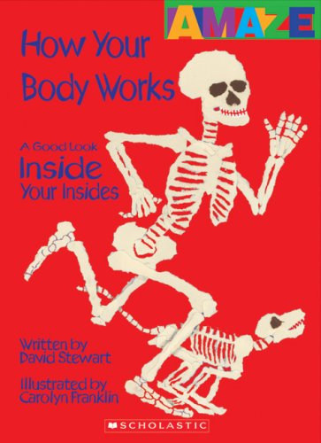 9780531204559: How Your Body Works: A Good Look Inside Your Insides (Amaze)