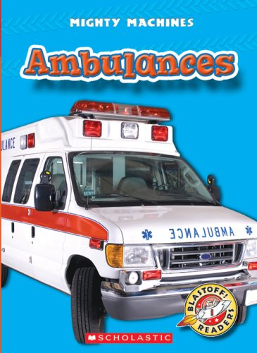 9780531204627: Ambulances (Blastoff! Readers: Mighty Machines)