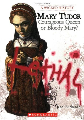 9780531205020: Mary Tudor: Courageous Queen or Bloody Mary? (Wicked History)