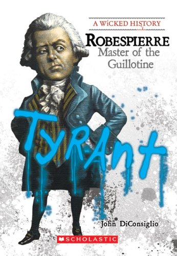 9780531205037: Robespierre: Master of the Guillotine (Wicked History)