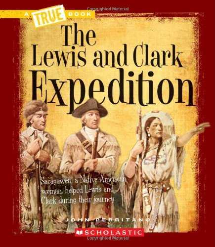 9780531205822: The Lewis and Clark Expedition (A True Book)