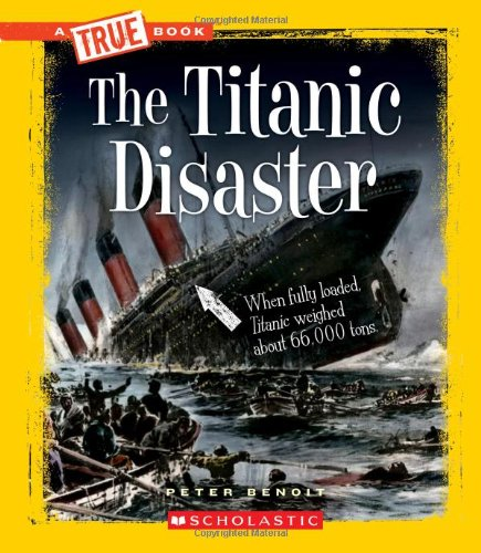 9780531206270: The Titanic Disaster (True Books: Disasters)