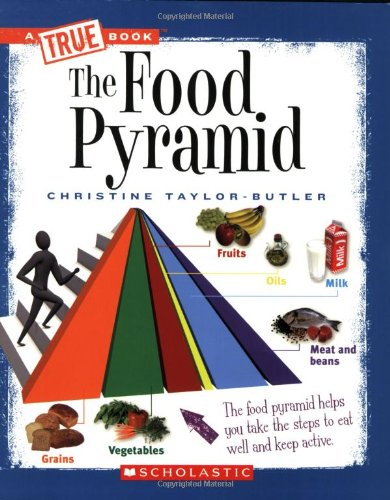 The Food Pyramid (New True Books: Health): Taylor-Butler, Christine