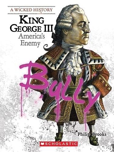 9780531207390: King George III: America's Enemy (Wicked History (Paperback))