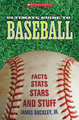 Scholastic Ultimate Guide to Baseball (Scholastic Ultimate Guides) (0531207501) by James, Jr. Buckley