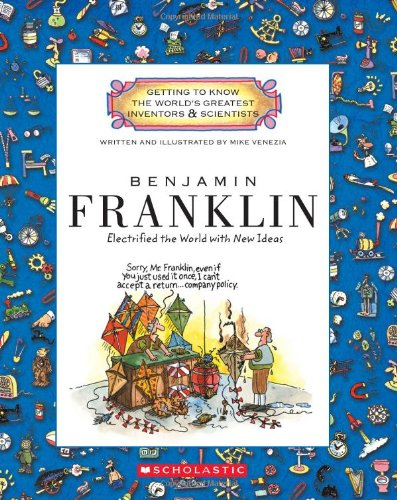 9780531207758: Benjamin Franklin: Electrified the World With New Ideas (Getting to Know the World's Greatest Inventors & Scientists)