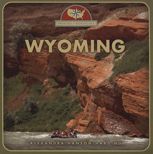9780531208199: Wyoming (From Sea to Shining Sea)