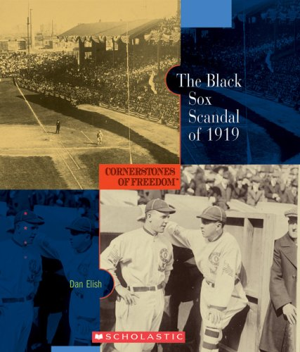9780531208281: The Black Sox Scandal of 1919 (Cornerstones of Freedom: Second (Paperback))
