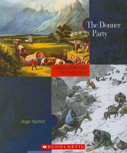 9780531208328: The Donner Party (Cornerstones of Freedom Second Series)