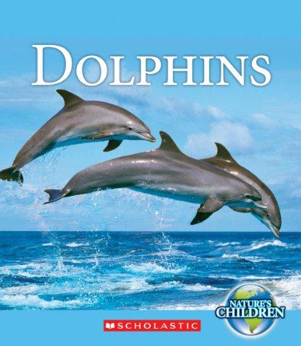 Dolphins (Nature's Children): Josh Gregory