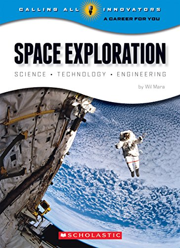 9780531210741: Space Exploration: Science, Technology, Engineering (Calling All Innovators: a Career for Youi)