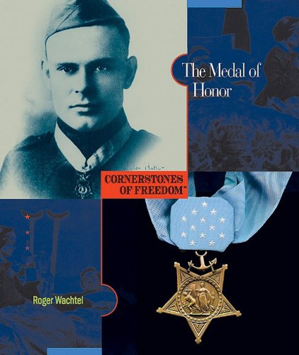 9780531211038: The Medal of Honor (Cornerstones of Freedom)