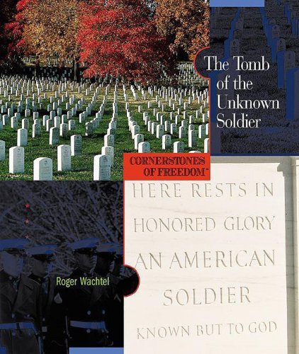9780531211052: The Tomb of the Unknown Soldier (Cornerstones of Freedom, Second Series)