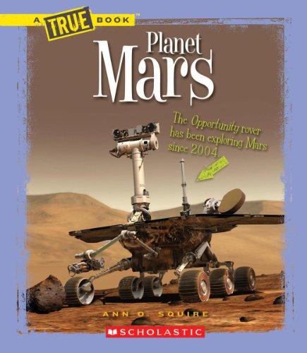 Planet Mars (True Books: Space): Squire, Ann O.