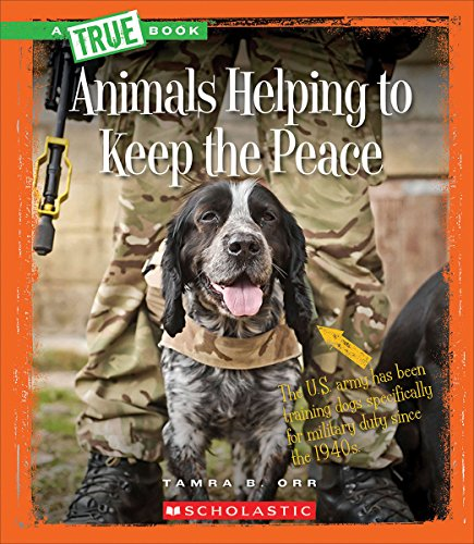 9780531212134: Animals Helping to Keep the Peace (True Book)