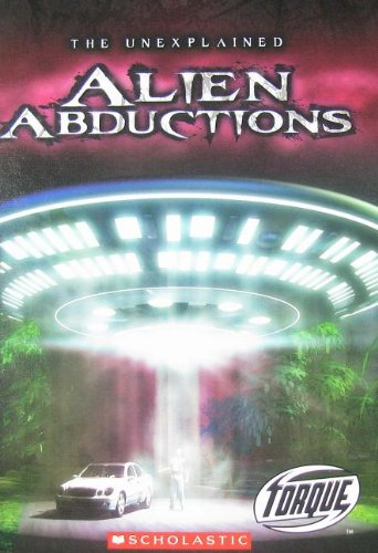 9780531212219: Alien Abductions (Torque: The Unexplained)