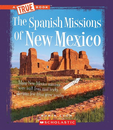 9780531212424: The Spanish Missions of New Mexico (True Books)