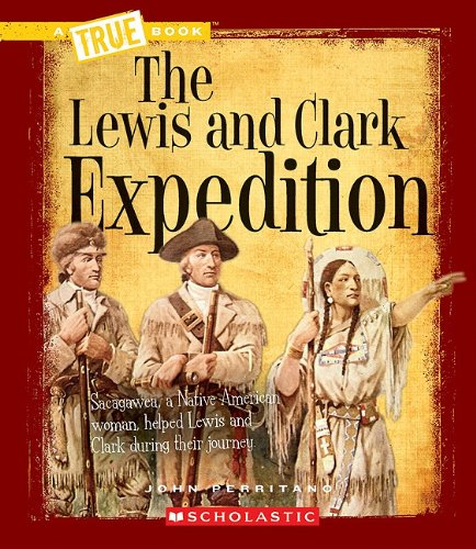 9780531212455: The Lewis and Clark Expedition (True Books)