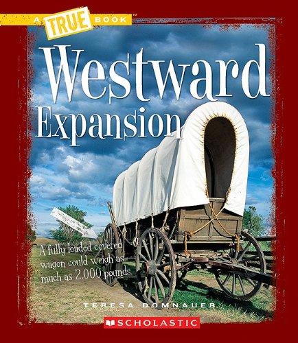 9780531212493: WESTWARD EXPANSION (True Books)