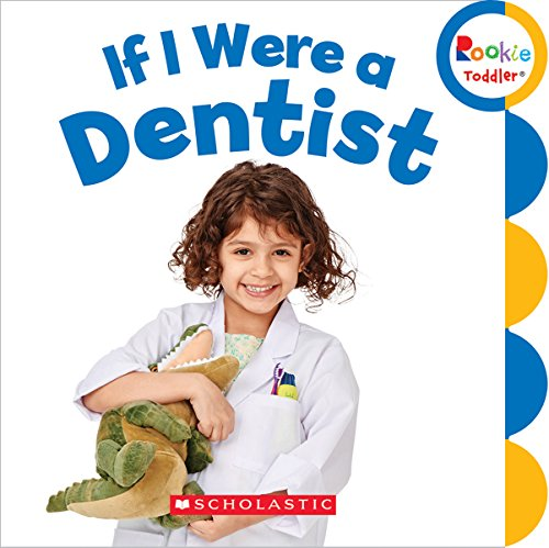 9780531212653: If I Were a Dentist (Rookie Toddler)