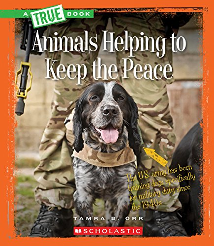 9780531212875: Animals Helping to Keep the Peace (A True Books)