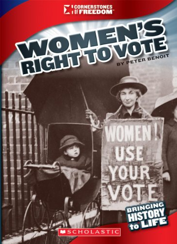 Women's Right to Vote (Cornerstones of Freedom. Third Series): Benoit, Peter