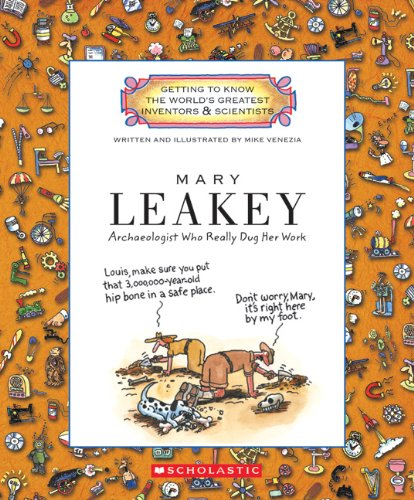 9780531213360: Mary Leakey: Archaeologist Who Really Dug Her Work (Getting to Know the World's Greatest Inventors & Scientists)