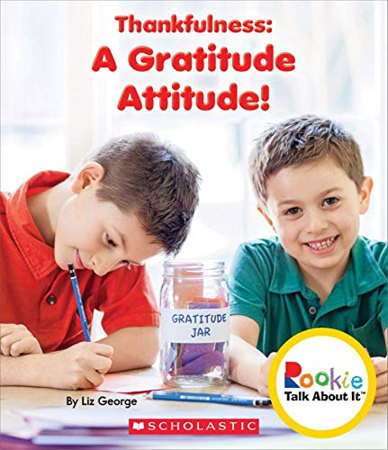 9780531213827: Thankfulness: A Gratitude Attitude! (Rookie Talk About It)