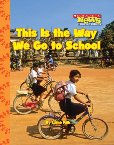 9780531214404: This Is the Way We Go to School (Scholastic News Nonfiction Readers)