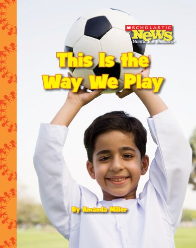 9780531214428: This is the Way We Play (Scholastic News Nonfiction Readers)