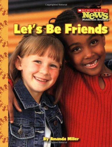 9780531214442: Let's Be Friends (Scholastic News Nonfiction Readers)