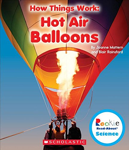 9780531214589: Hot Air Balloons (Rookie Read-About Science: How Things Work)