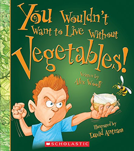 9780531214909: You Wouldn't Want to Live Without Vegetables!