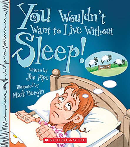 9780531214923: You Wouldn't Want to Live Without Sleep!