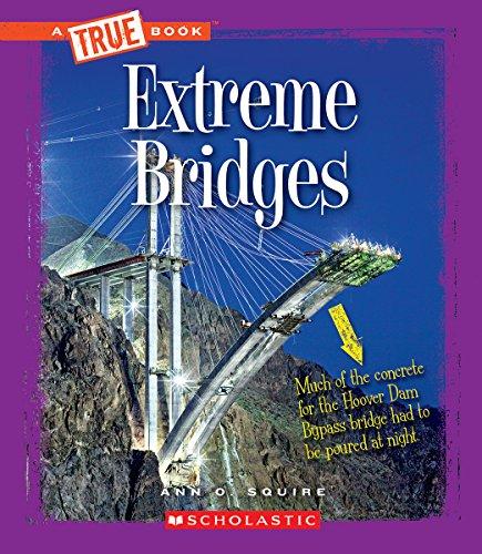 9780531215562: Extreme Bridges (True Bookextreme Science)