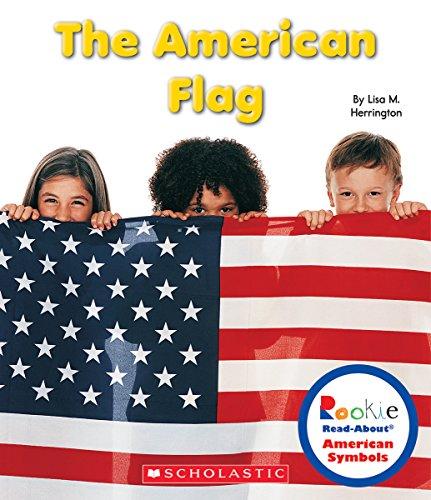 The American Flag (Rookie Read-about: American Symbols): Lisa M. Herrington