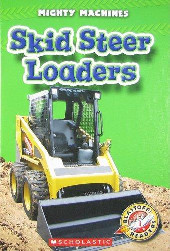 9780531216231: Skid Steer Loaders (Blastoff! Readers: Mighty Machines)