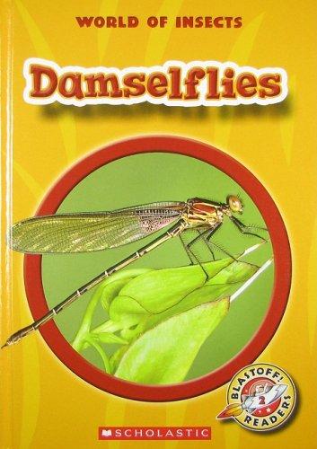 Damselflies (Blastoff! Readers: World of Insects): Sexton, Colleen