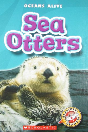 9780531216484: Sea Otters (Blastoff! Readers: Oceans Alive)