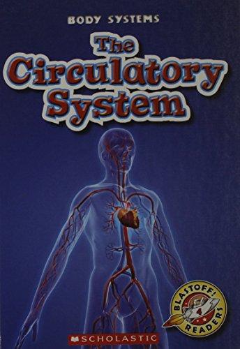 The Circulatory System (Blastoff! Readers: Body Systems): Kay Manolis