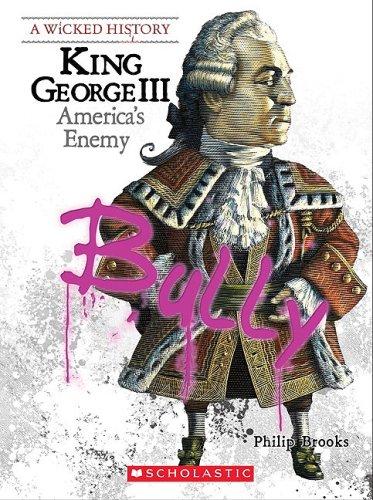 9780531218037: King George III: America's Enemy (Wicked History (Hardcover))