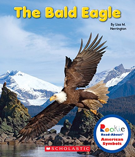 9780531218372: The Bald Eagle (Rookie Read-About American Symbols)