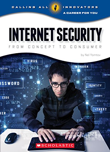 9780531218969: Internet Security: From Concept to Consumer (Calling All Innovators: a Career for You)