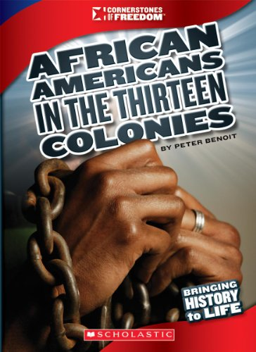 9780531219584: African Americans in the Thirteen Colonies (Cornerstones of Freedom (Paperback))
