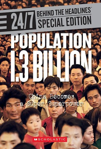 9780531220023: Population 1.3 Billion: China Becomes a Super Superpower (24/7: Behind the Headlines)