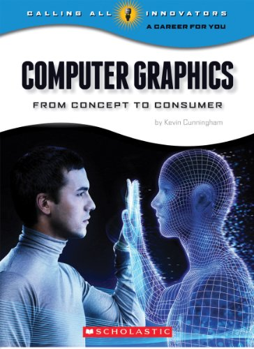 9780531220085: Computer Graphics: From Concept to Consumer (Calling All Innovators: a Career for Youi)